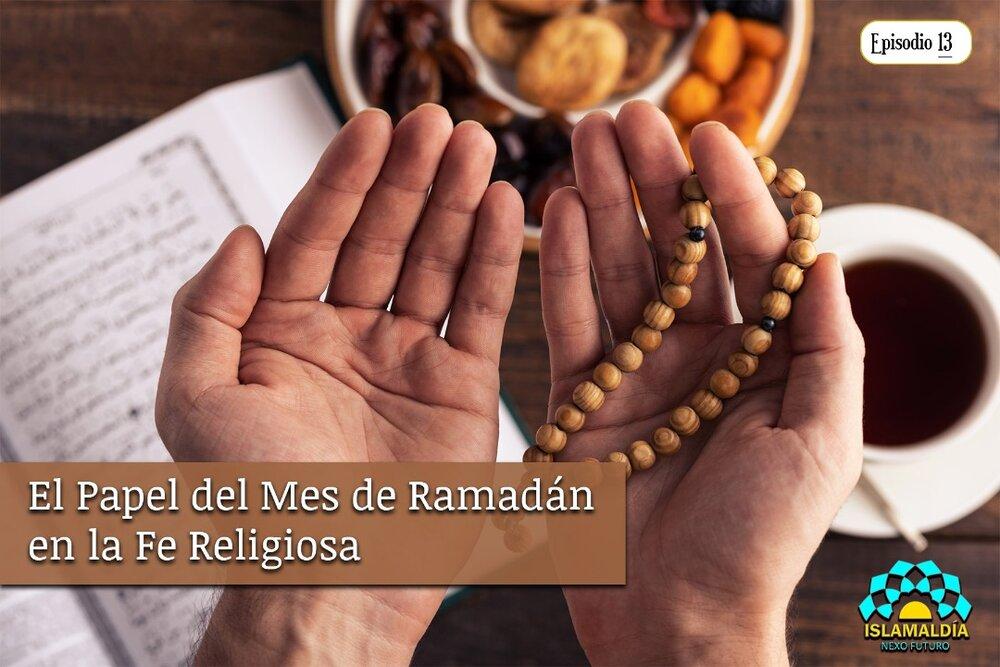 El Papel del Mes de Ramadán en la Fe Religiosa