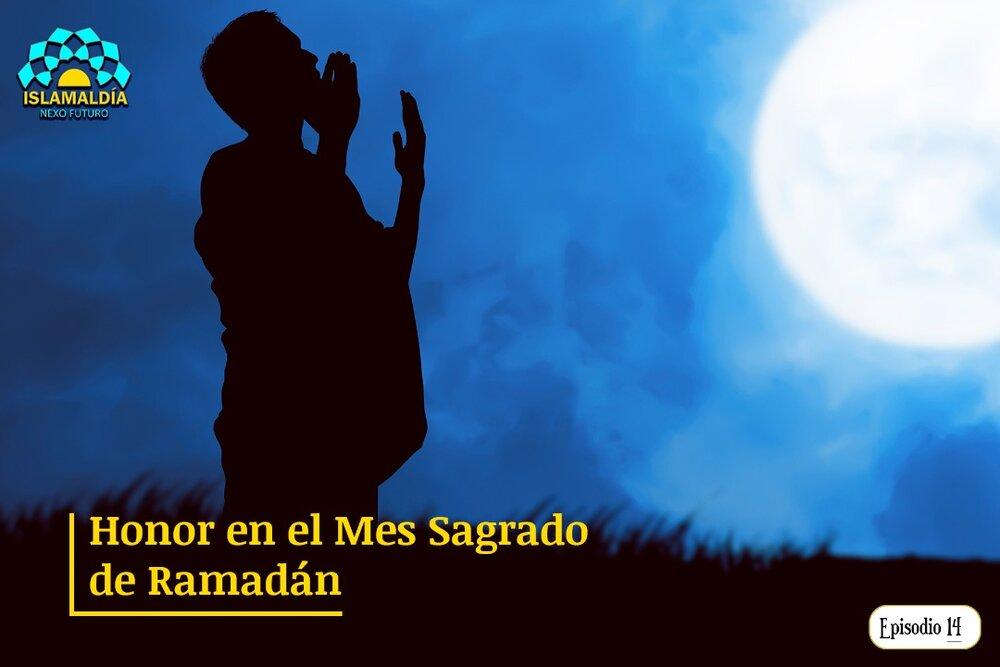 Honor en el Mes Sagrado de Ramadán