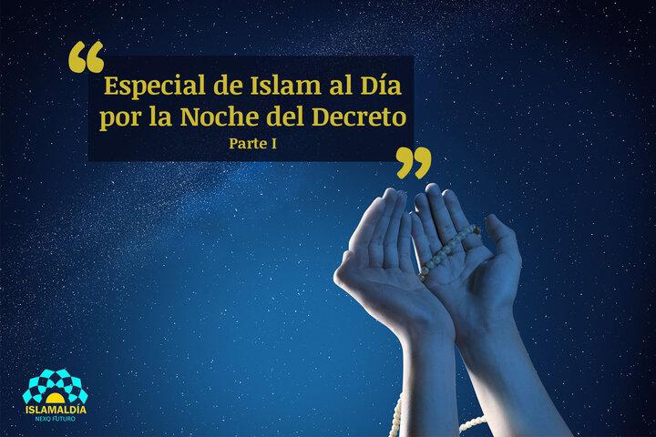 Especial de Islam al Dia por la Noche del Decreto