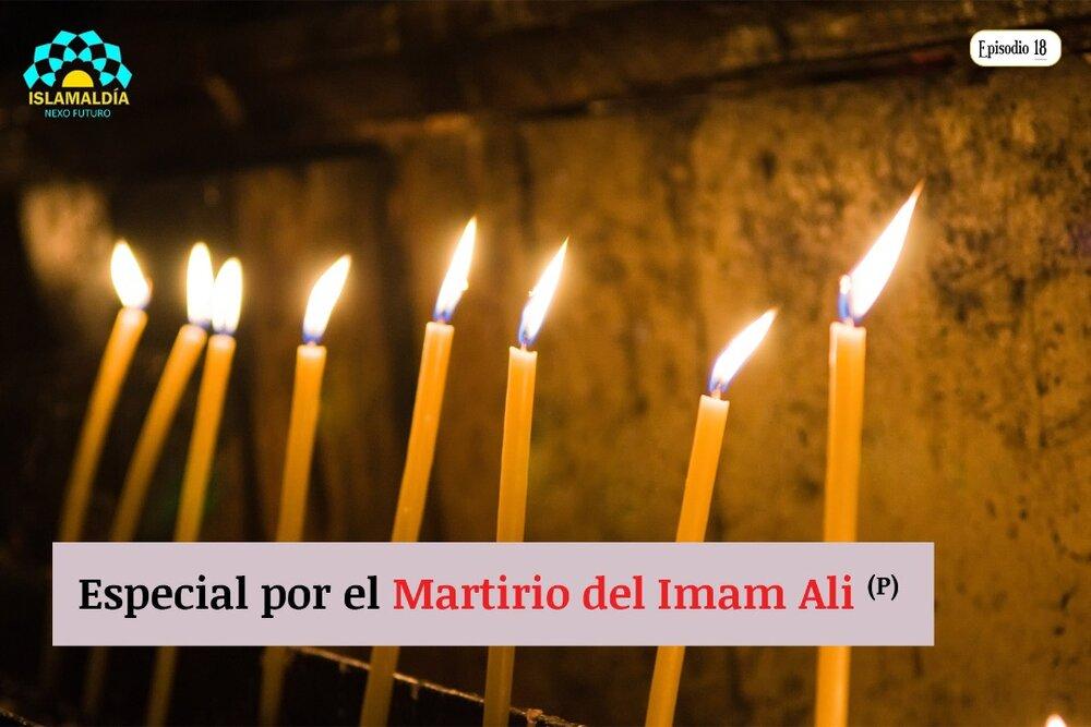 Especial por el martirio del Imam Ali (P)