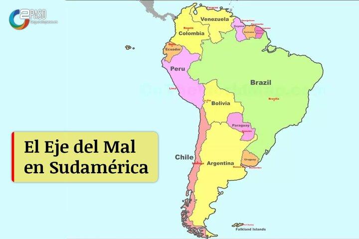 El Eje del Mal en Sudamérica