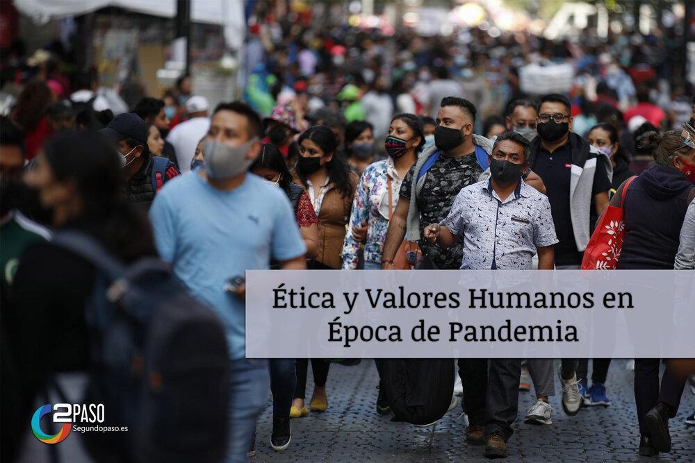Ética y Valores Humanos en Época de Pandemia