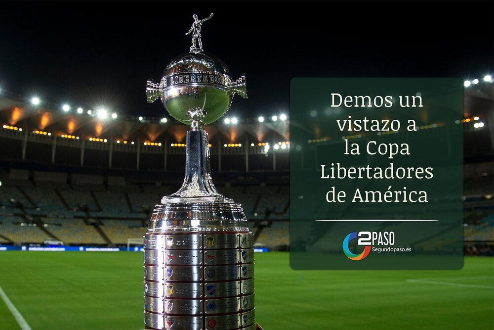 Demos un Vistazo a la Copa Conmebol Libertadores de América