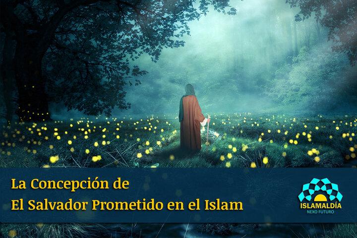 La Concepción de El Salvador Prometido en el Islam