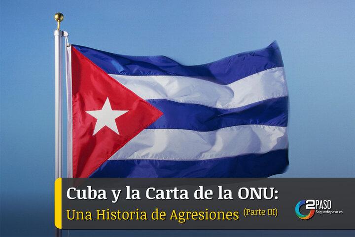 Cuba y la Carta de la ONU: una Historia de Agresiones