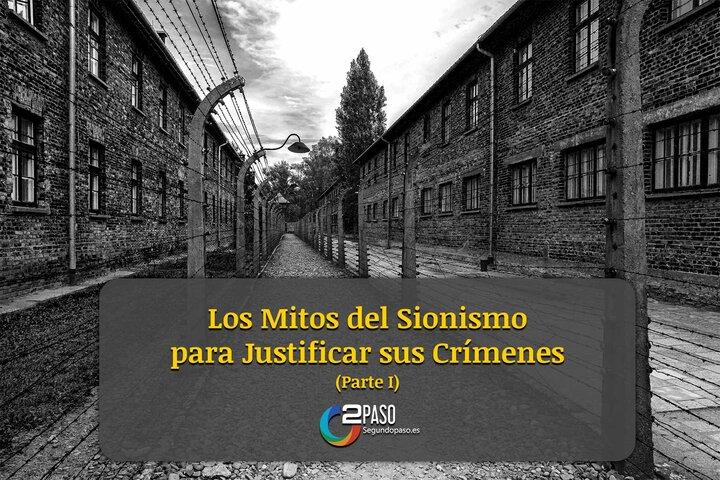 Los Mitos del Sionismo Para Justificar sus Crímenes