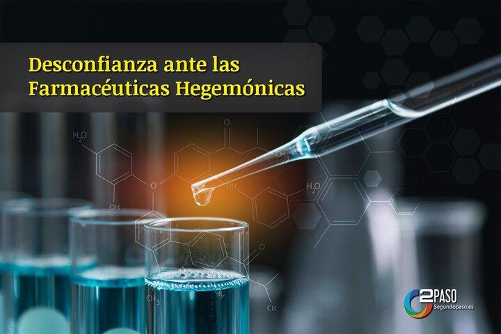 Desconfianza Ante Las Farmacéuticas Hegemónicas