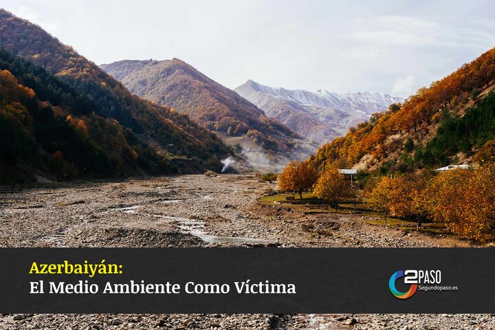 Azerbaiyán: El Medio Ambiente Como Víctima
