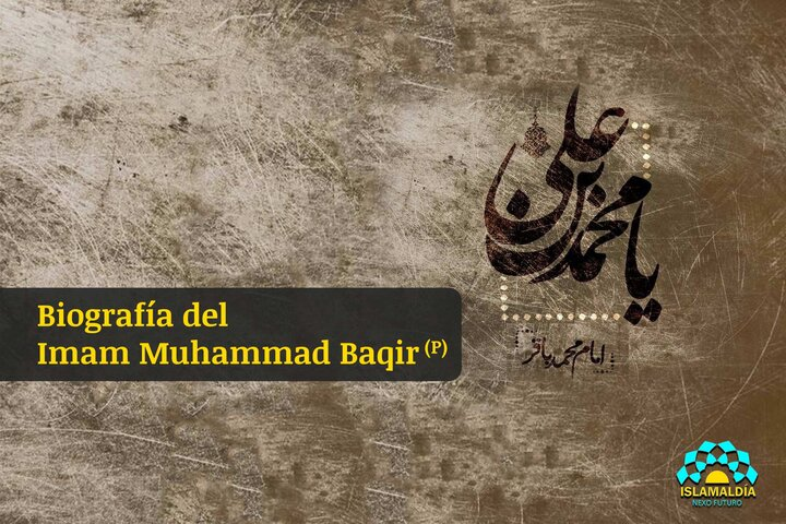 Biografía del Imam Muhammad Baqir (P)