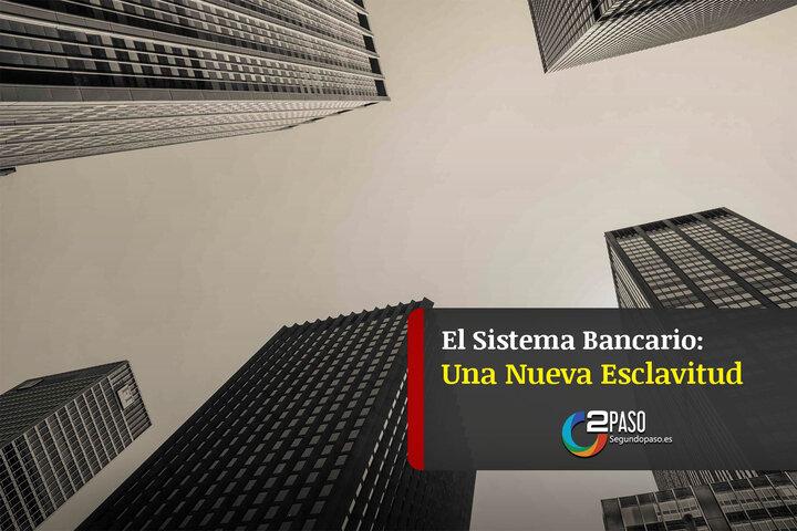 El Sistema Bancario: Una Nueva Forma de Esclavitud