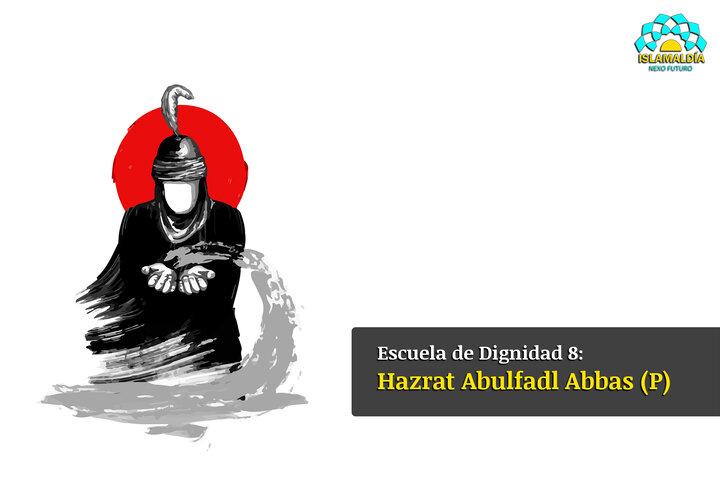 Escuela de Dignidad 8: Hazrat Abulfadl Abbas (P)