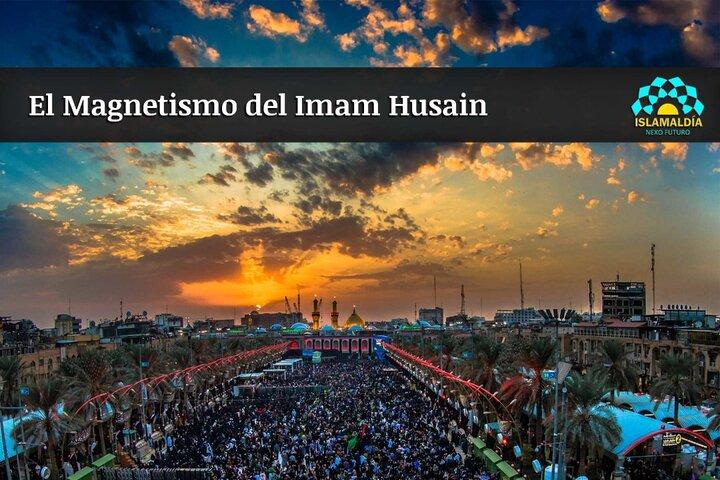 El Magnetismo del Imam Husain (P)