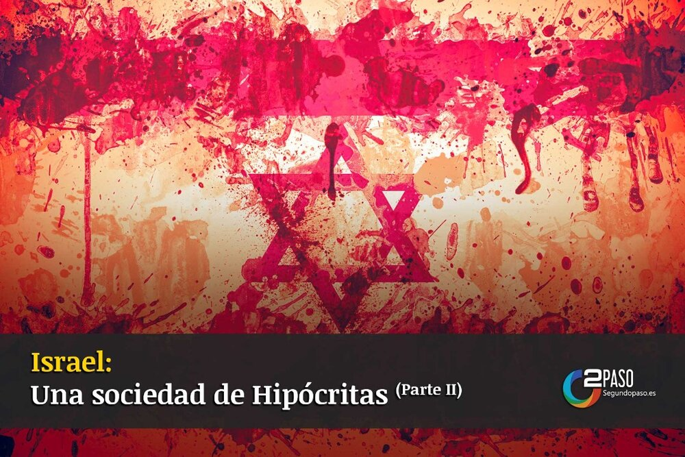 Israel: La Hipocresía Compulsiva De Una Sociedad Sin Escrúpulos