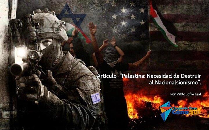 """""""Palestina: Necesidad de Destruir al Nacionalsionismo"""""""